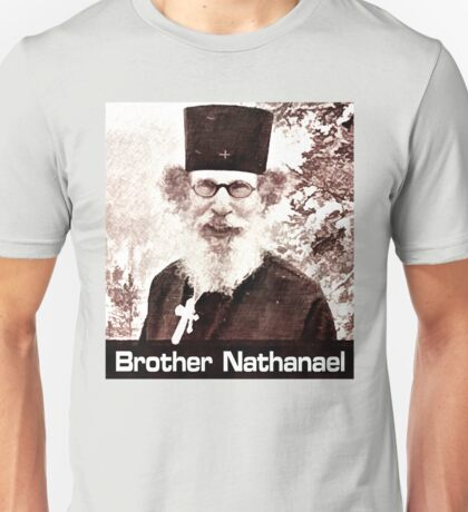 Brother Nathanael #4 Unisex T-Shirt