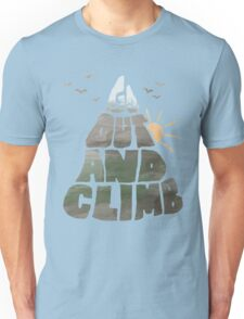 Go out and Climb Unisex T-Shirt