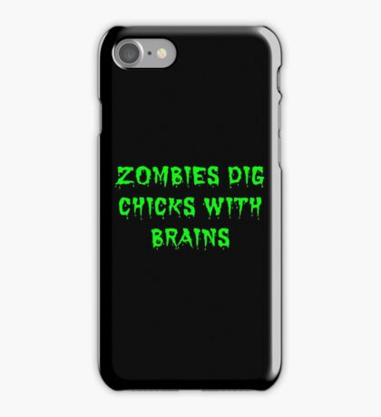 Zombies dig chicks with brains iPhone Case/Skin