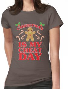 Christmas Is My Cheat Day Womens Fitted T-Shirt