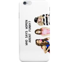 Who says women aren't funny? iPhone Case/Skin