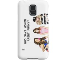 Who says women aren't funny? Samsung Galaxy Case/Skin