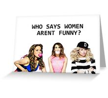 Who says women aren't funny? Greeting Card