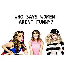 Who says women aren't funny? Photographic Print