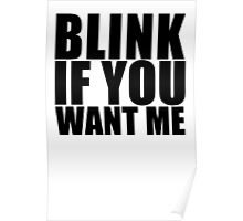 Blink If You Want Me T-Shirt NEW Funny College Humor TEE Cool Hilarious Poster