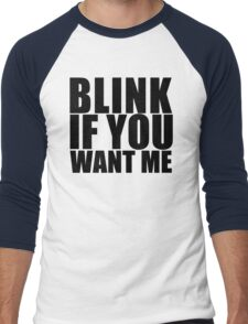 Blink If You Want Me T-Shirt NEW Funny College Humor TEE Cool Hilarious Men's Baseball ¾ T-Shirt