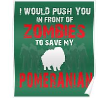 Front Of Zombies Pomeranian Poster