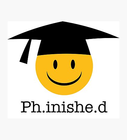 Ph.inishe.d Phd Doctoral Cap Smiley Photographic Print