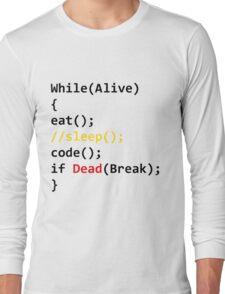 While Loop Life Long Sleeve T-Shirt