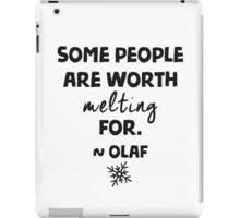 Some people are worth melting for - Olaf iPad Case/Skin