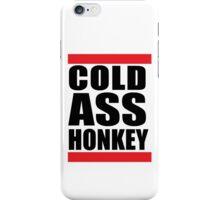 Cold Ass Honkey Funny Cool Honky Rap T shirt Tee Shirt iPhone Case/Skin