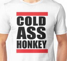 Cold Ass Honkey Funny Cool Honky Rap T shirt Tee Shirt Unisex T-Shirt