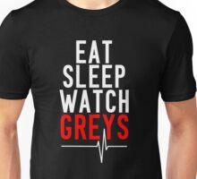Eat Sleep Watch Greys Unisex T-Shirt