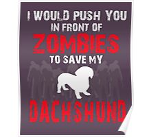 Front Of Zombies Dachshund Poster