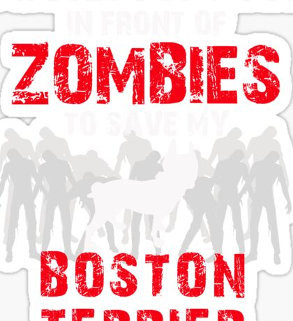 Front Of Zombies Boston Terrier Sticker
