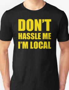 DON'T HASSLE ME I'M LOCAL TSHIRT Funny Humor WHAT ABOUT BOB TEE Bill Murray T-Shirt