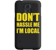 DON'T HASSLE ME I'M LOCAL TSHIRT Funny Humor WHAT ABOUT BOB TEE Bill Murray Samsung Galaxy Case/Skin