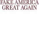 Fake America Great Again by Megatrip