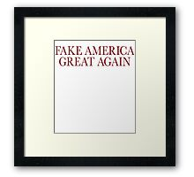 Fake America Great Again Framed Print