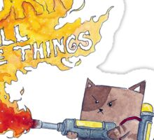 Burn all the things Sticker