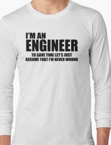 Engineer Funny T shirt Engineers are never wrong T shirt Shirt Funny Tees Long Sleeve T-Shirt