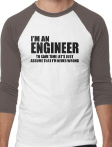 Engineer Funny T shirt Engineers are never wrong T shirt Shirt Funny Tees Men's Baseball ¾ T-Shirt