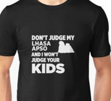 Don't Judge My Lhasa Apso & I Won't Judge Your Kids Unisex T-Shirt