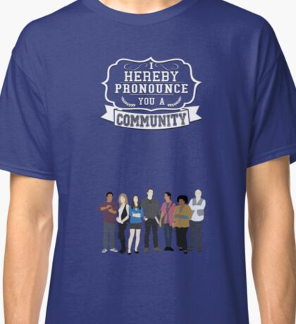 I hereby pronounce you a Community Classic T-Shirt