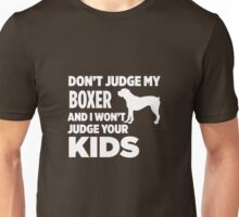 Don't Judge My Boxer & I Won't Judge Your Kids Unisex T-Shirt