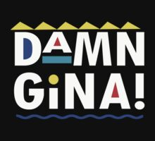 DAMN GINA! by shirtual