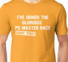 I've Joined the Pc Master Race Have You? Unisex T-Shirt
