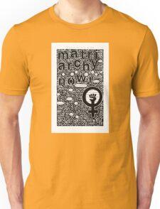 matriarchy now! Unisex T-Shirt