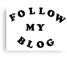 Follow My Blog Canvas Print