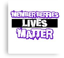 Member Berries Lives MATTER | White|Original Canvas Print