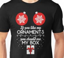 Gift for christmas if you like my Ornaments Unisex T-Shirt