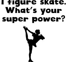 I Figure Skate Super Power by kwg2200
