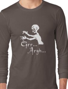 Grr... Argh... Long Sleeve T-Shirt