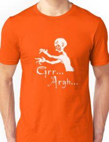 Grr... Argh... Unisex T-Shirt