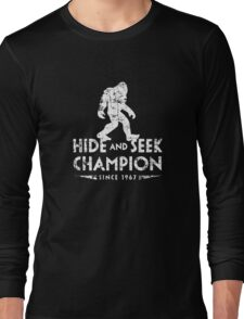 Hide &Seek Champion Since 1967 Shirt Funny Bigfoot Sasquatch Long Sleeve T-Shirt