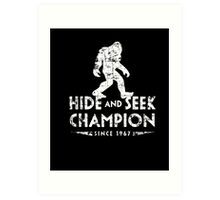Hide &Seek Champion Since 1967 Shirt Funny Bigfoot Sasquatch Art Print