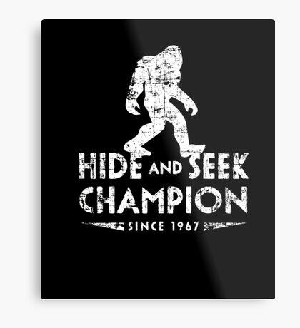 Hide &Seek Champion Since 1967 Shirt Funny Bigfoot Sasquatch Metal Print