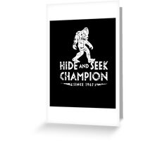 Hide &Seek Champion Since 1967 Shirt Funny Bigfoot Sasquatch Greeting Card