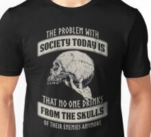 That no one drinks from the skulls Shirt Unisex T-Shirt