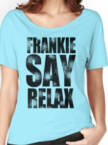 FRANKIE SAY RELAX T-Shirt Funny Retro Soft GOES TO HOLLYWOOD 80s Music Tee Women's Relaxed Fit T-Shirt