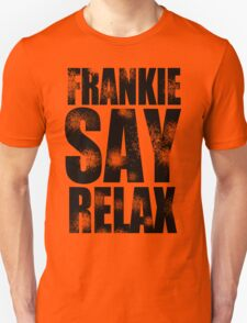 FRANKIE SAY RELAX T-Shirt Funny Retro Soft GOES TO HOLLYWOOD 80s Music Tee Unisex T-Shirt