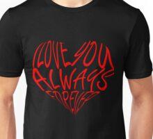 I Love You Always Forever Unisex T-Shirt