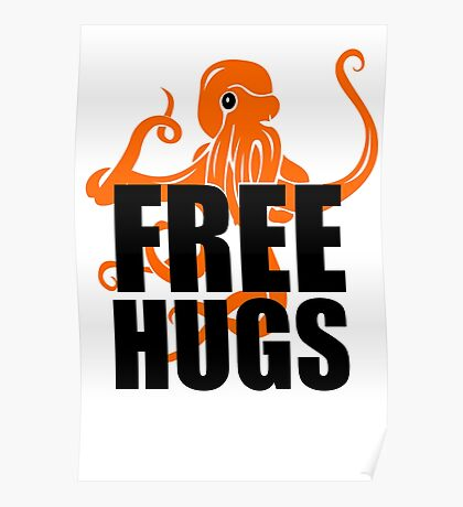 FREE HUGS TSHIRT Funny Humor TEE PEACE AND LOVE Big Bold Hippie TRENDY PARTY Poster