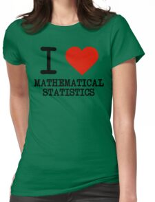 I Love Mathematical Statistics Womens Fitted T-Shirt