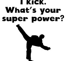 I Kick Super Power by kwg2200
