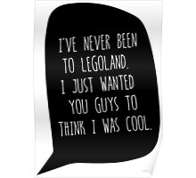 """I've Never Been To LegoLand""-Troy Poster"